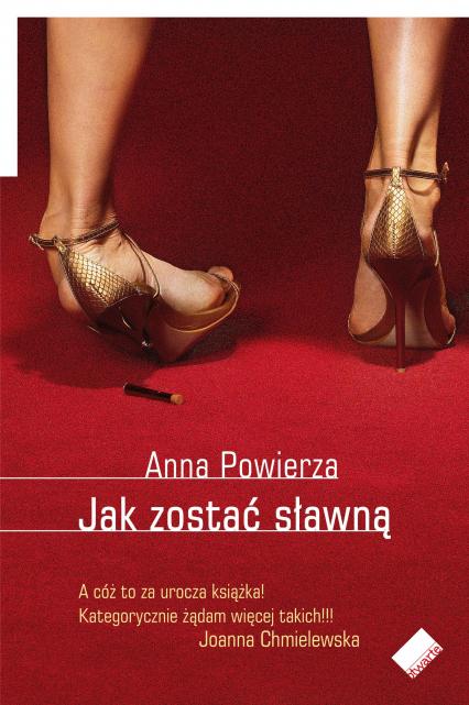 Jak zostać sławną - Anna Powierza   | okładka