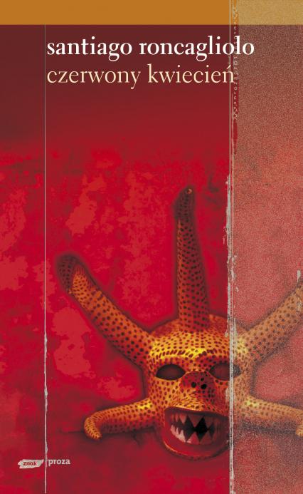 Czerwony kwiecień - Santiago Roncagliolo  | okładka