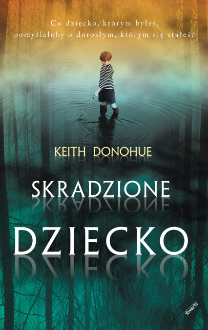 Skradzione dziecko - Keith Donohue  | okładka