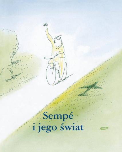 Sempé i jego świat - Jean-Jacques Sempé  | okładka