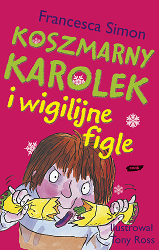 Koszmarny Karolek i wigilijne figle  - Francesca Simon  | okładka
