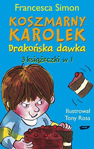 Koszmarny Karolek. Drakońska dawka - Francesca Simon  | okładka