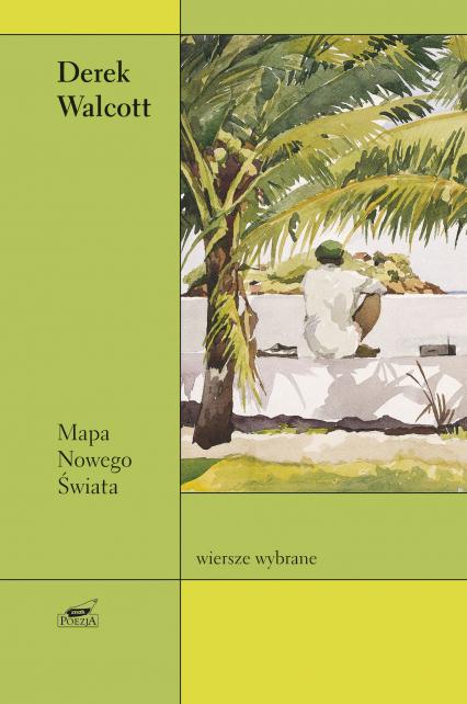 Mapa Nowego Świata. Wybór wierszy - Derek Walcott  | okładka