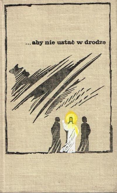 Aby nie ustać w drodze  - ks. Mieczysław Maliński  | okładka