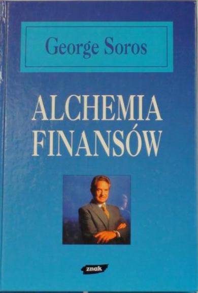Alchemia finansów czyli jak zrozumieć rynek - George Soros  | okładka