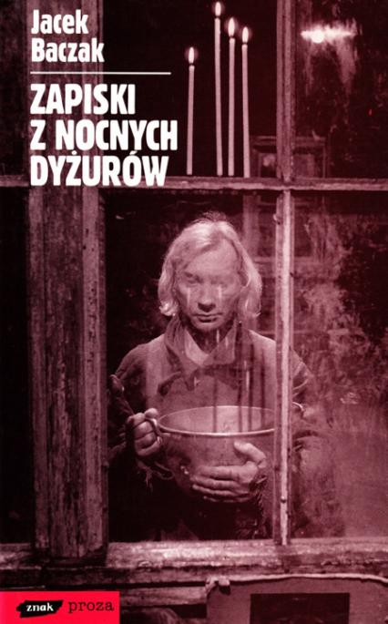 Zapiski z nocnych dyżurów - Jacek Baczak  | okładka