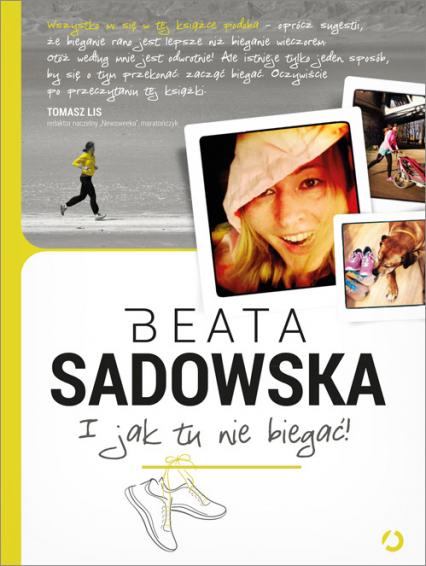 I jak tu nie biegać! - Beata Sadowska | okładka
