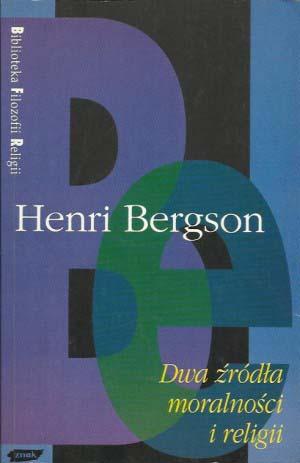 Dwa źródła moralności i religii - Henri Bergson  | okładka