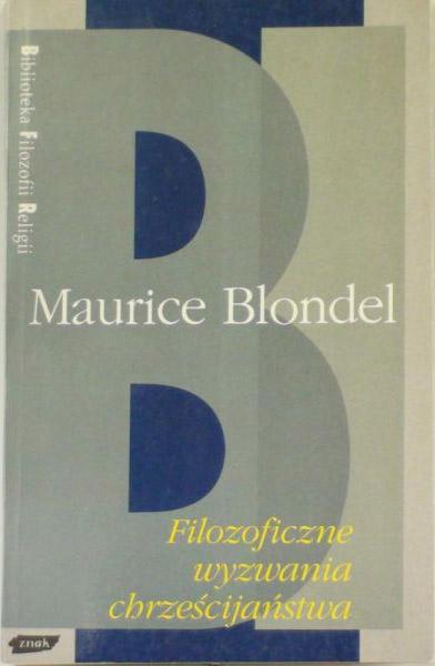Filozoficzne wyzwania chrześcijaństwa - Maurice Blondel  | okładka