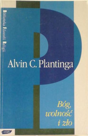 Bóg, wolność i zło - Alvin C. Plantinga  | okładka