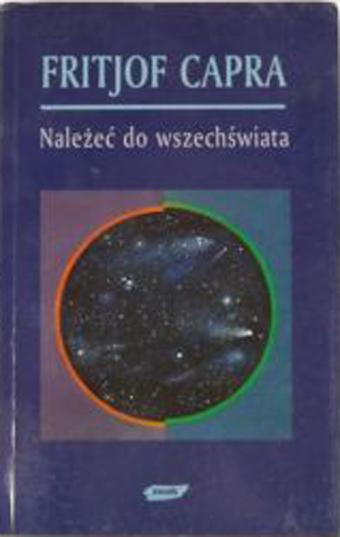 Należeć do wszechświata. Poszukiwania na pograniczu nauki i duchowości