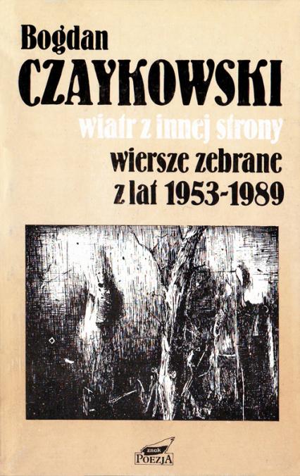 Wiatr Z Innej Strony Wiersze Zebrane Z Lat 1953 1989
