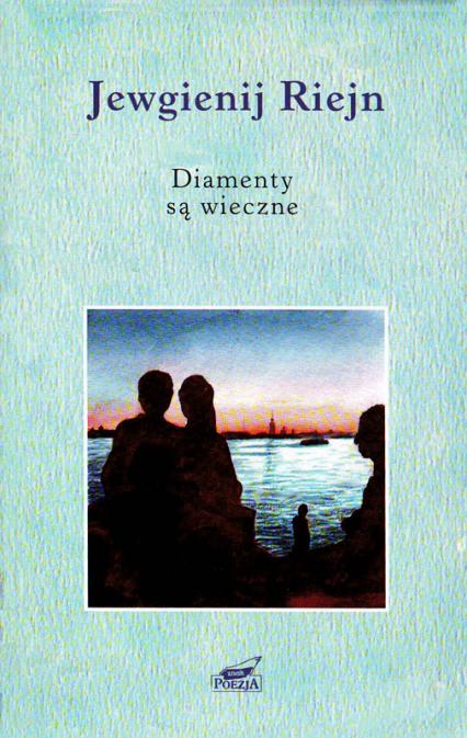 Diamenty są wieczne. Wiersze i poematy - Jewgienij Riejn  | okładka