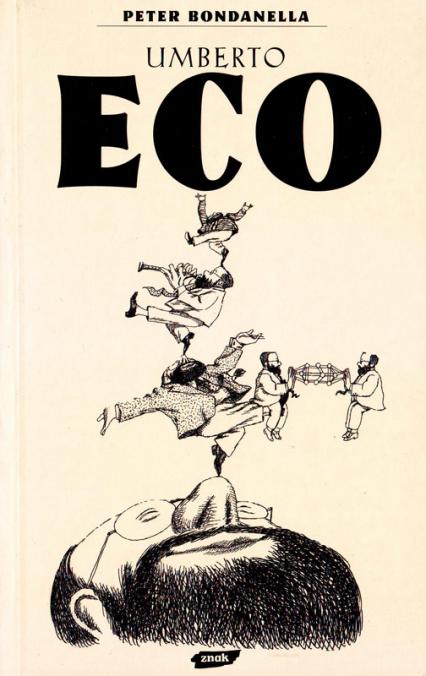 Umberto Eco. Semiotyka, literatura, kultura masowa - Peter Bondanella  | okładka