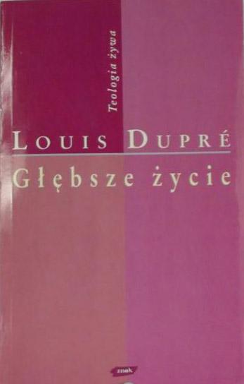 Głębsze życie - Louis Dupré  | okładka