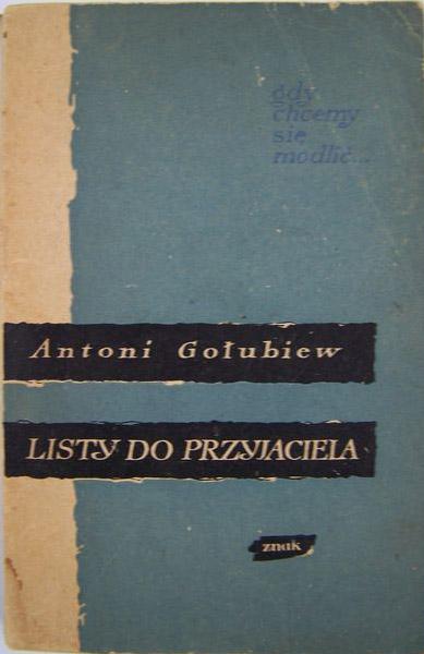 Listy do przyjaciela. Gdy chcemy się modlić - Antoni Gołubiew  | okładka