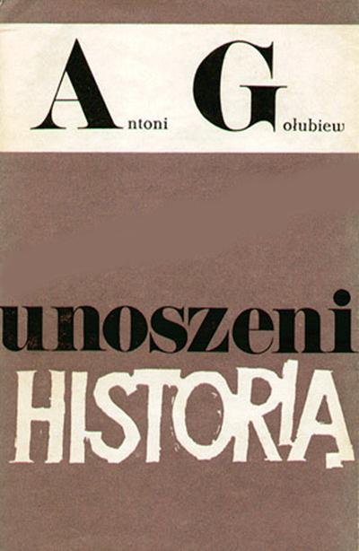 Unoszeni historią  - Antoni Gołubiew  | okładka