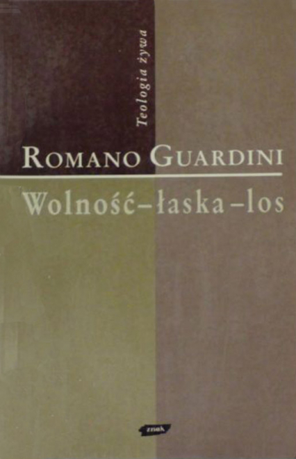 Wolność - łaska - los - Romano Guardini  | okładka