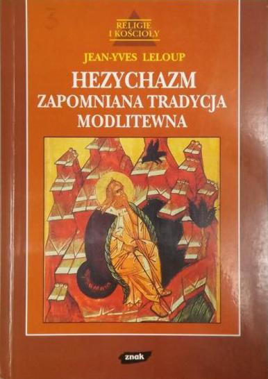 Hezychazm. Zapomniana tradycja modlitewna