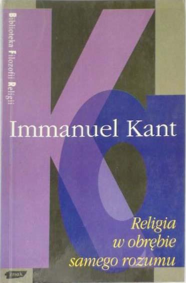 Religia w obrębie samego rozumu - Immanuel Kant  | okładka