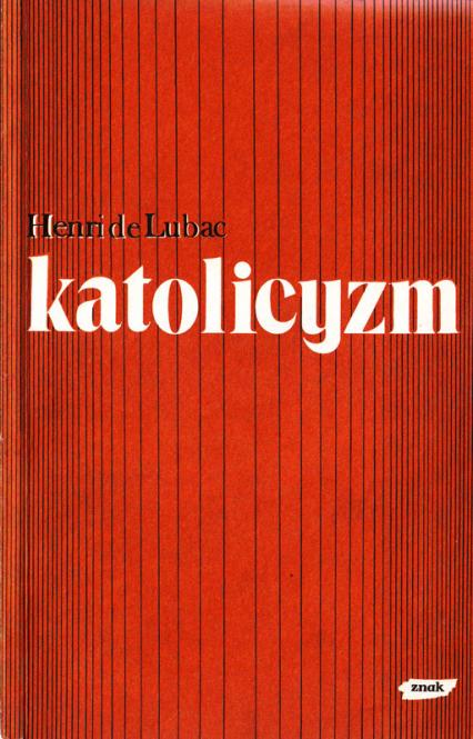Katolicyzm. Społeczne aspekty dogmatu - Henri de Lubac  | okładka