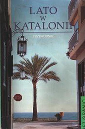 Lato w Katalonii. Przewodnik - Piotr Fornelski, Katarzyna Mikulska, ... | okładka