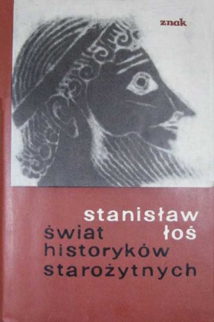 Świat historyków starożytnych - Jan Stanisław Łoś    okładka