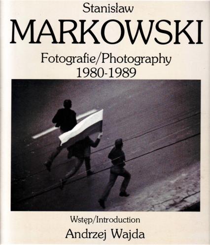 Fotografie 1980-1989  - Stanisław Markowski    okładka