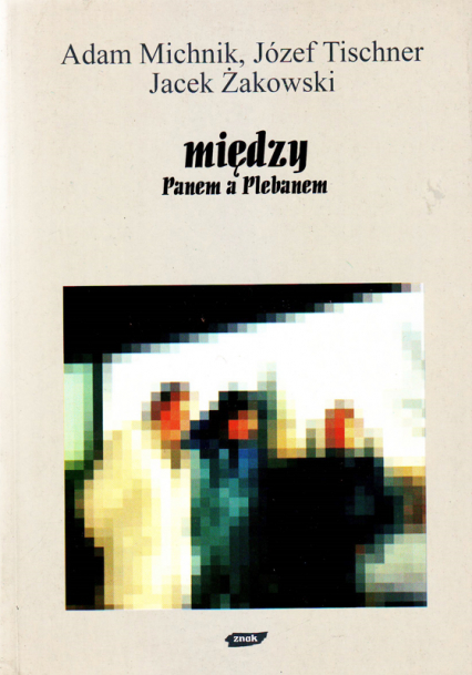 Między panem a plebanem - Adam Michnik, ks. Józef Tischner, ... | okładka