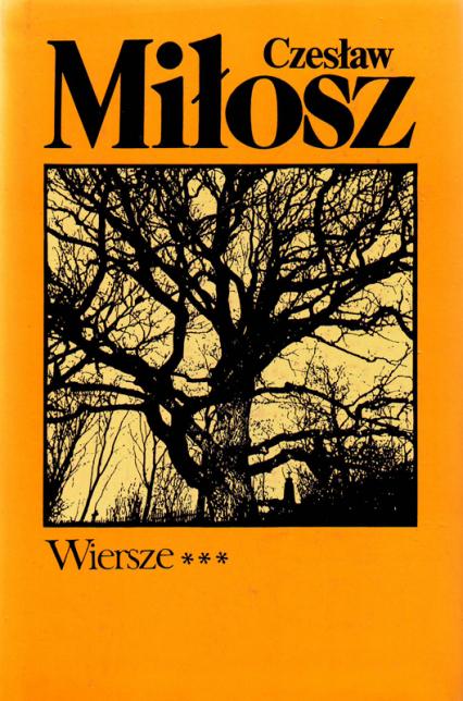 Wiersze, T. I-III - Czesław Miłosz  | okładka