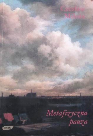 Metafizyczna pauza - Czesław Miłosz  | okładka