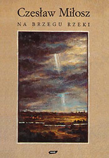 Na brzegu rzeki - Czesław Miłosz  | okładka