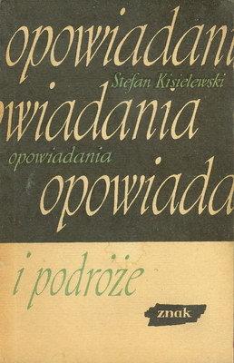 Opowiadania i podróże - Stefan Kisielewski  | okładka