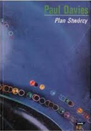 Plan stwórcy. Naukowe podstawy racjonalnej wizji świata - Paul Davies    okładka