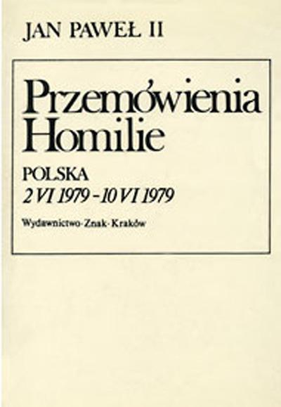 Przemówienia. Homilie. Polska  2 VI 1979 - 10 VI 1979. Kalendarium pobytu Jana Pawła II w Polsce - papież   Jan Paweł II  | okładka