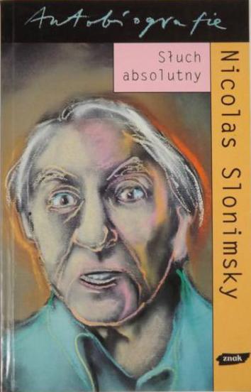 Słuch absolutny - Nicolas Slonimsky    okładka