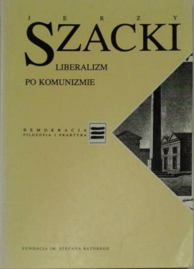 Liberalizm po komunizmie - Jerzy Szacki  | okładka