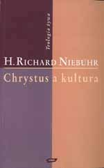 Chrystus a kultura - Richard H. Niebuhr  | okładka