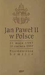 Przemówienia podczas pielgrzymki do ojczyzny 31 maja - 10 czerwca 1997 - papież   Jan Paweł II  | okładka