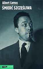 Śmierć szczęśliwa - Albert Camus  | okładka