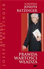 Prawda, wartości, władza. Kiedy społeczeństwo można uznać za pluralistyczne - kard. Joseph Ratzinger    okładka