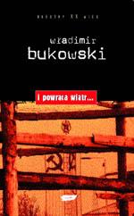 I powraca wiatr - Władimir Bukowski  | okładka