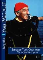 Jacques-Yves Cousteau. W oceanie życia - Yves Paccalet  | okładka