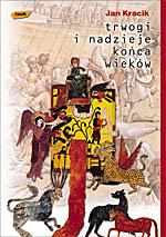 Trwogi i nadzieje końca wieków - ks. Jan Kracik  | okładka