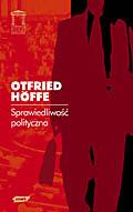 Sprawiedliwość polityczna. Podstawy krytycznej filozofii państwa i prawa - Otfried Höffe  | okładka