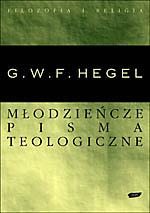 Pisma wczesne z filozofii religii - Georg W. F. Hegel  | okładka