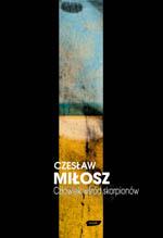 Człowiek wśród skorpionów. Studium o Stanisławie Brzozowskim - Czesław Miłosz  | okładka