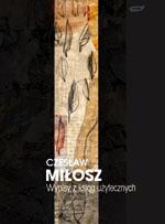 Wypisy z ksiąg użytecznych - Czesław Miłosz  | okładka