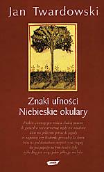 Znaki ufności. Niebieskie okulary - ks. Jan Twardowski  | okładka