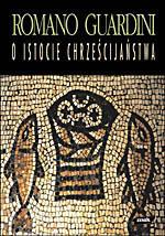 O istocie chrześcijaństwa - Romano Guardini  | okładka